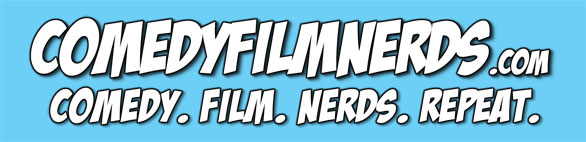 Comedy Film Nerds - film review site