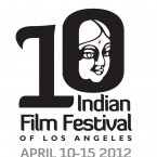 10th Indian Film Festival of Los Angeles - www.indianfilmfestival.org