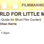 BIG WORLD FOR LITTLE MOVIES Seminar – May 24